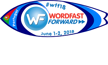 Wordfast Forward User Conference 2018, Cascais, Portugal