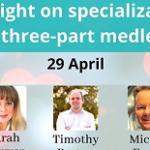 MET - Spotlight on specialization: a three-part medley